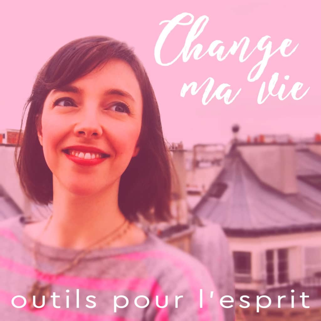 podcast change ma vie